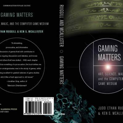 Gaming Matters: Art, Science, Magic and the Computer Game Medium