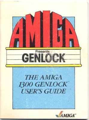 Amiga Presents Genlock: The Amiga 1300 Genlock User's Guide